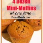 How to Make 4 Dozen Mini-Muffins at One Time aka Best Christmas Gift