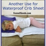 Friday Favorite – Other uses for Waterproof Crib Sheets
