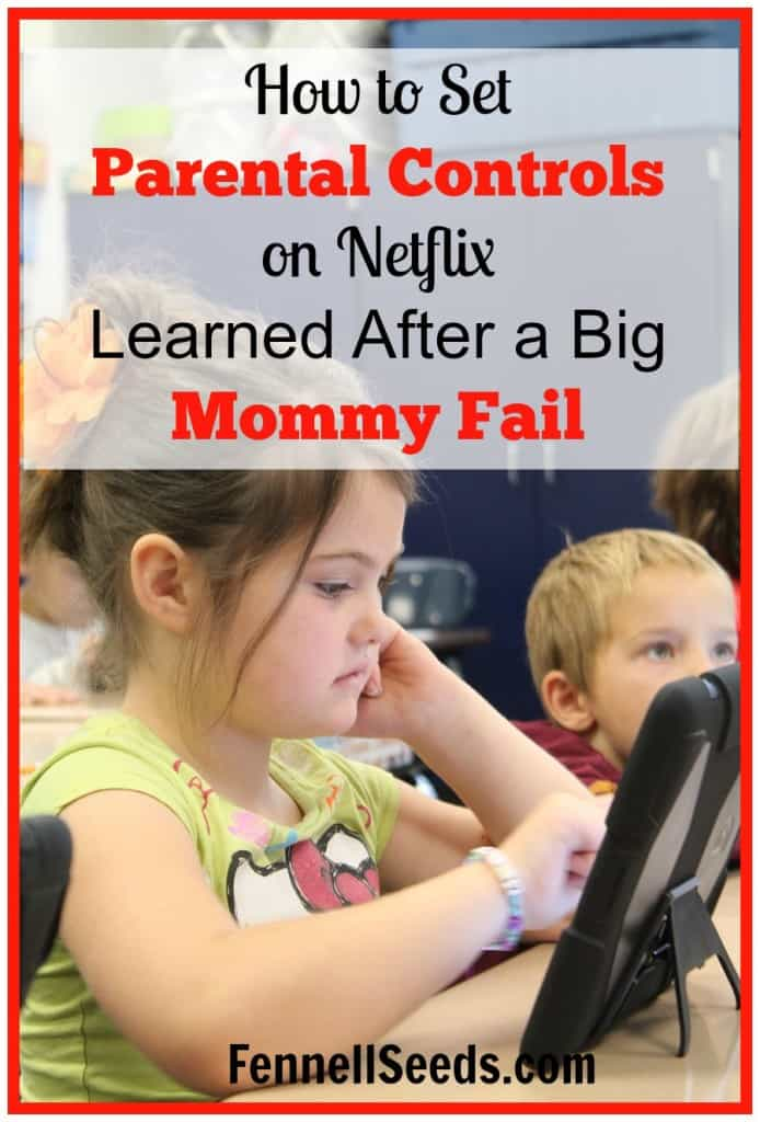 How to Set Parental Controls on Netflix - After a Big Mommy Fail