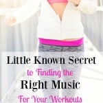 Little Known Secret to Finding The Right Music for Your Workouts