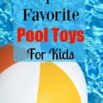 Top 5 Favorite Pool Toys for Kids
