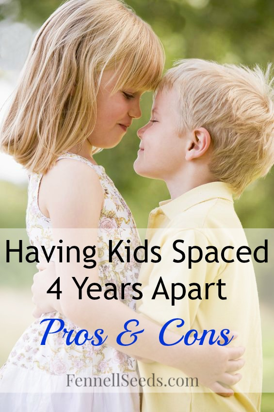 Kid Spacing   Kids 4 Years Apart   Sibling Spacing   My list of pros and cons of having siblings 4 years apart in age. Here are my thoughts on the positives and negatives to having children 4 years apart in age.