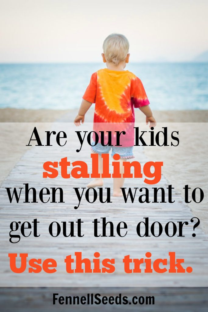 Kid stalling   Mom Tip   When I used this trick getting out the door with my kids was so much easier. These types of tricks in my Mommy bag just help make the day run smoother.