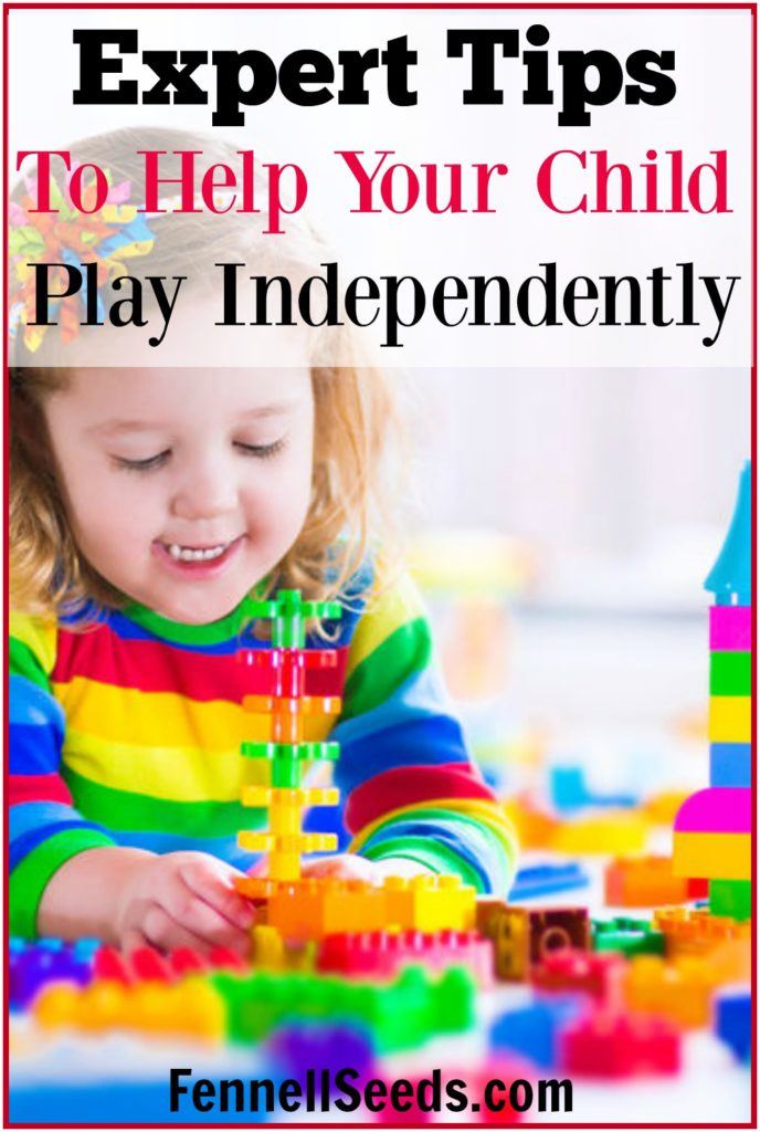 Expert Tips to Help Your Child Play Independently