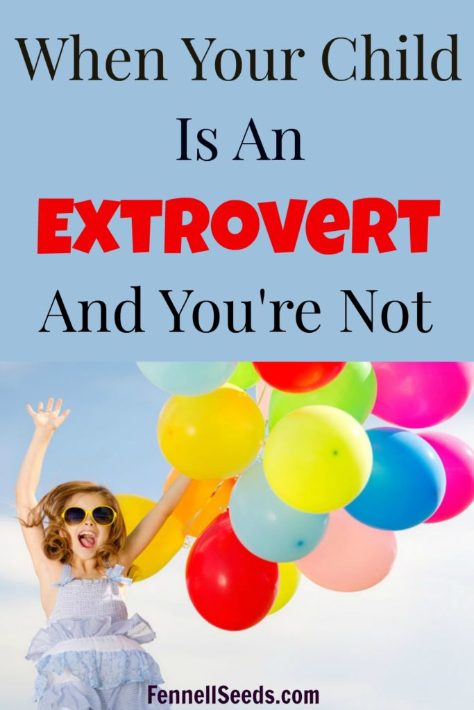 Child is an Extrovert   Extroverted Kids   Introverted Parents   Introvert   Extrovert   5 tips to handle extroverted kids when you're not.