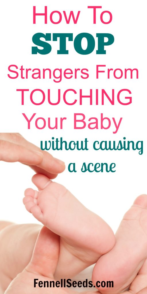 Stop Strangers From Touching Your Baby   People touching newborn   Strangers touching newborn   People touching your baby