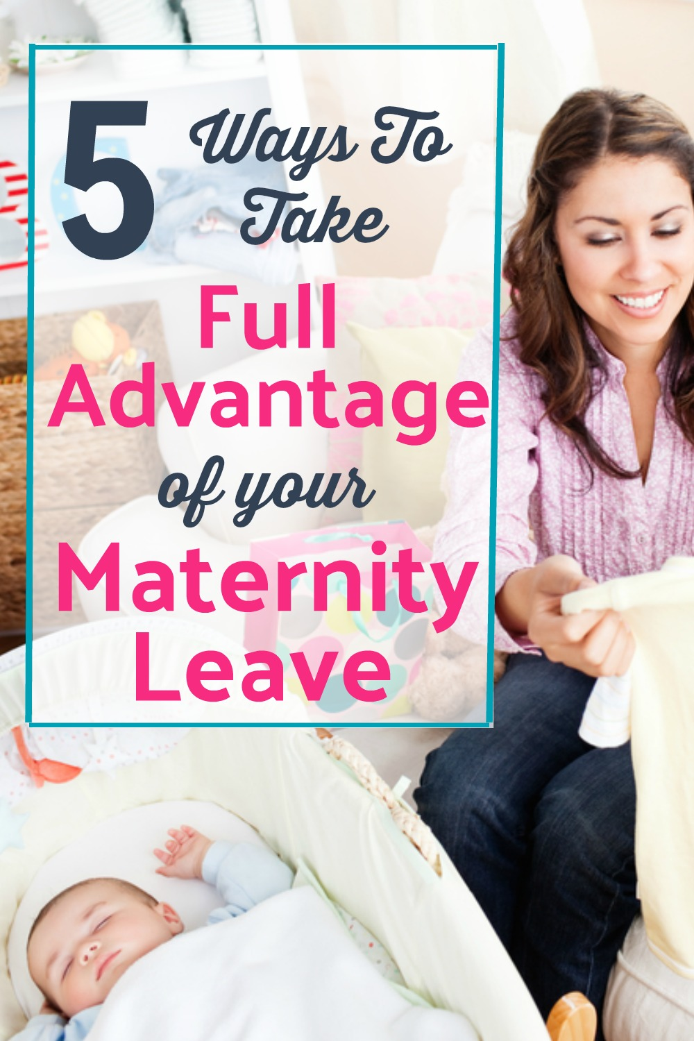 Maternity Leave, Ways to Use Maternity Leave, Productive Maternity Leave