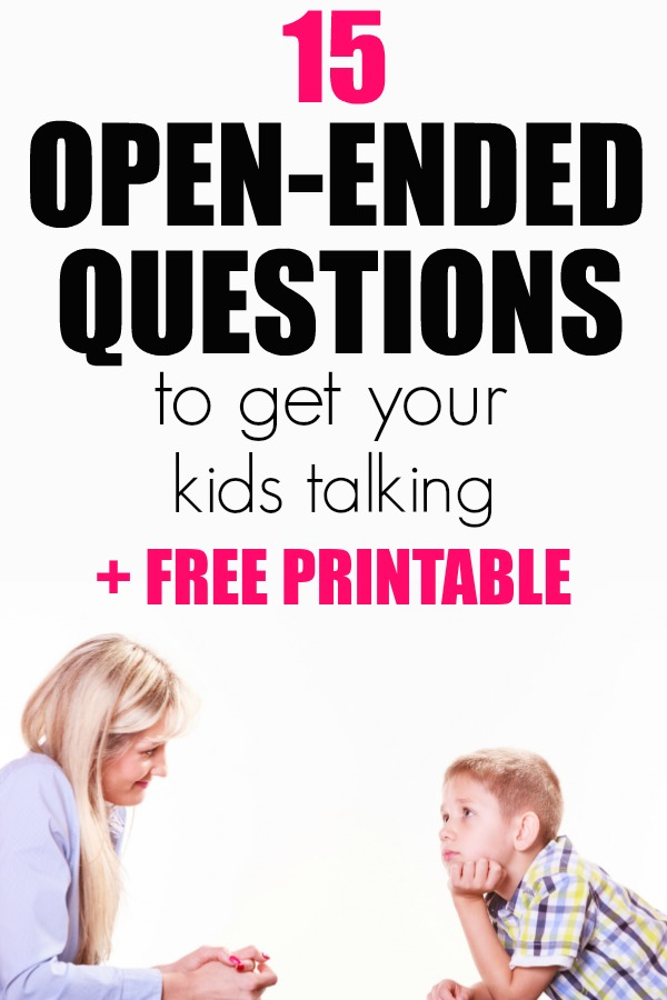 15 Open Ended Questions For Kids to Get Them Talking | Questions for Kids | Open Ended Questions | Questions for After School | Get Kids Talking | Free Printable