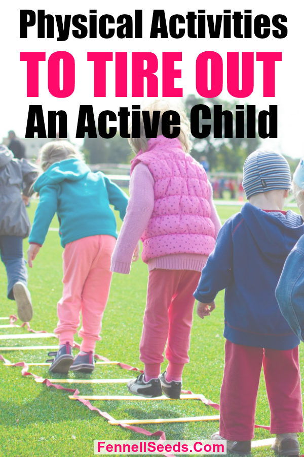 Awesome Activities, Games and Toys to Tire Out My Active Child.   physical activity for kids   active child