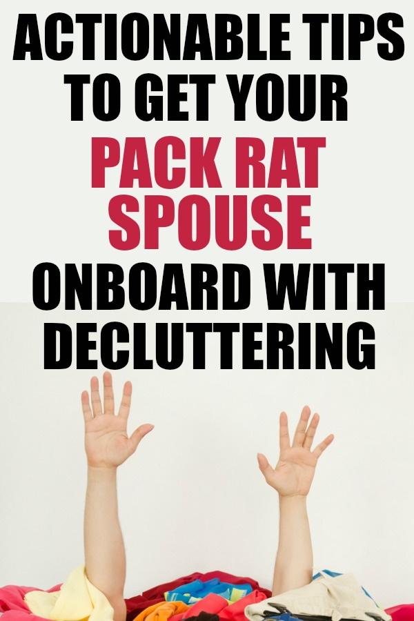 How to get your spouse to start decluttering even if they are pack rat. | clutter | declutter | #decluttering #declutter #organization