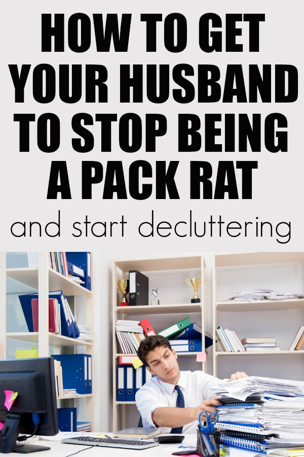 Tips to Get your Pack Rat to Start Decluttering | clutter | declutter | #decluttering #declutter #organization