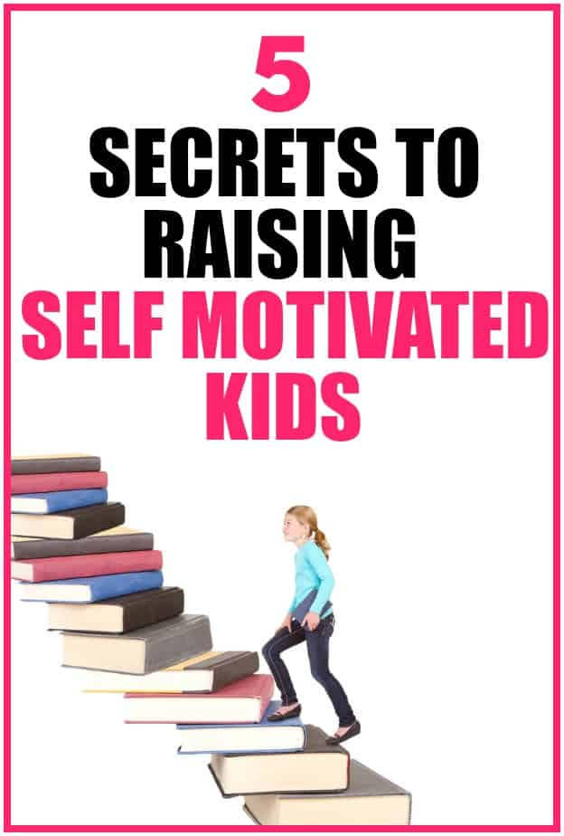 5 secrets to raising self motivated kids. Help your kids take charge and initiative in their lives with these 5 steps.
