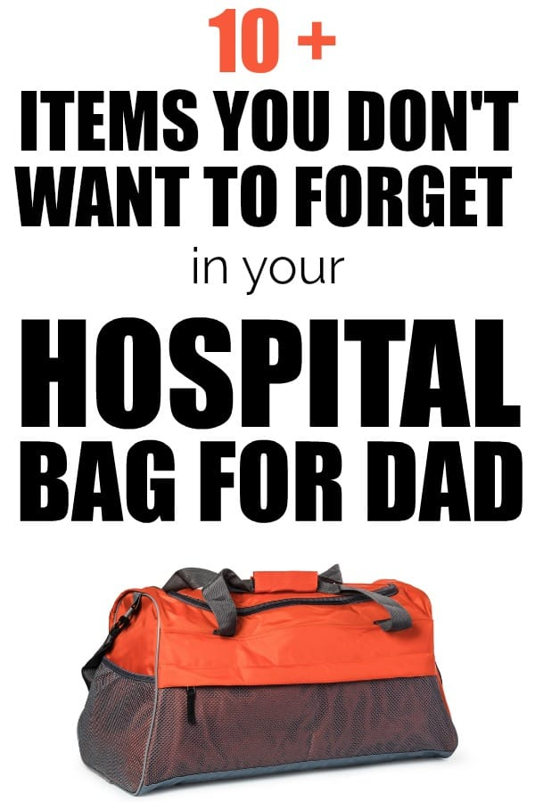10+ Items you may not have thought of for the hospital bag for dad. Hospital packing list for dads.