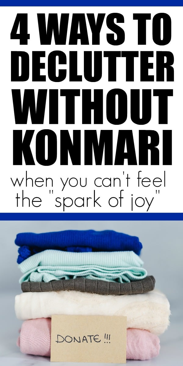 """How to declutter without using Konmari. Are you over """"finding joy"""" in your clothes. Here are 4 steps to help declutter without Marie Kondo. #declutter #mariekondo #konmari"""