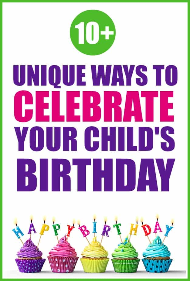 Fun and unique ways to celebrate your child's birthday besides a party.